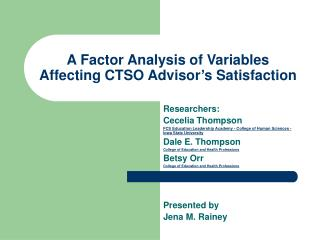 A Factor Analysis of Variables Affecting CTSO Advisor s Satisfaction