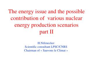 The energy issue and the possible contribution of  various nuclear energy production scenarios part II