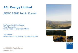 AGL Energy Limited  AEMC SENE Public Forum    Professor Paul Simshauser Chief Economist  Group Head of Corporate Affairs
