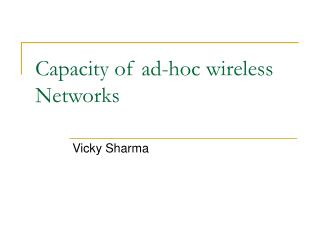 Capacity of ad-hoc wireless Networks