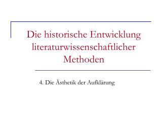 Die historische Entwicklung literaturwissenschaftlicher Methoden