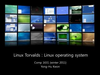 Linux Torvalds : Linux operating system