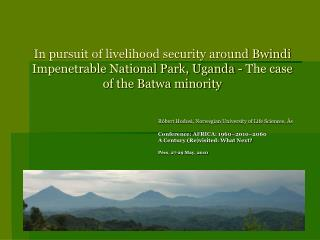 In pursuit of livelihood security around Bwindi Impenetrable National Park, Uganda - The case of the Batwa minority