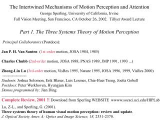 The Intertwined Mechanisms of Motion Perception and Attention George Sperling, University of California, Irvine Fall Vis