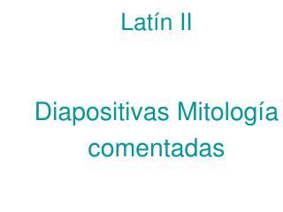 Lat n II     Diapositivas Mitolog a comentadas