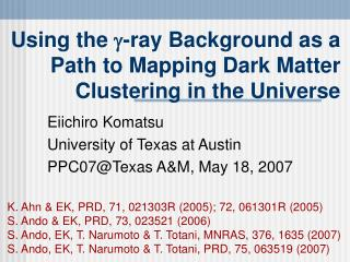 Using the -ray Background as a Path to Mapping Dark Matter Clustering in the Universe