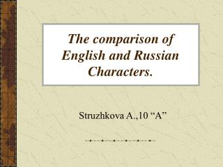 The comparison of English and Russian Characters.