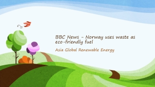 Asia Global Renewable Energy - BBC News - Norway uses waste