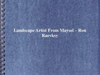 Ron Raevsky Is A Landscape Painter