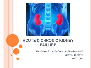 ACUTE  CHRONIC KIDNEY FAILURE