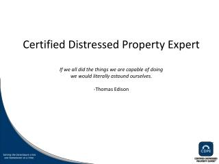 Certified Distressed Property Expert  If we all did the things we are capable of doing  we would literally astound ourse