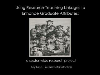 Using Research-Teaching Linkages to Enhance Graduate Attributes: