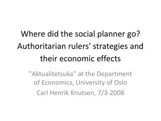 Where did the social planner go Authoritarian rulers strategies and their economic effects