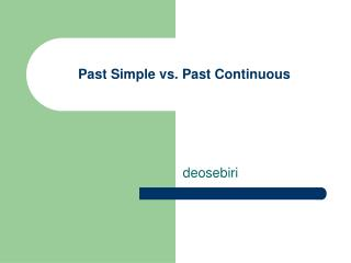 Past Simple vs. Past Continuous