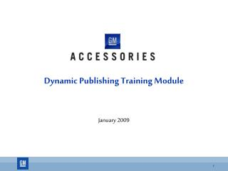 Dynamic Publishing Training Module    January 2009