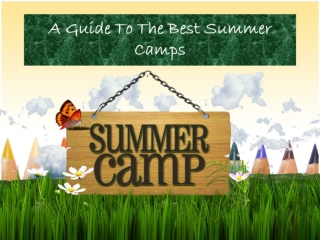 A Guide To The Best Summer Camps