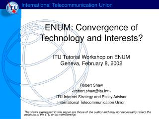 ENUM: Convergence of Technology and Interests