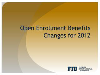 Open Enrollment Benefits Changes for 2012
