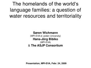 The homelands of the world s language families: a question of water resources and territoriality   S ren Wichmann MPI-EV