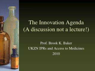 The Innovation Agenda A discussion not a lecture