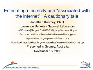 Estimating electricity use  associated with the internet :  A cautionary tale