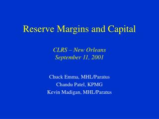 Reserve Margins and Capital  CLRS   New Orleans September 11, 2001