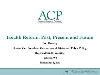 Health Reform: Past, Present and Future