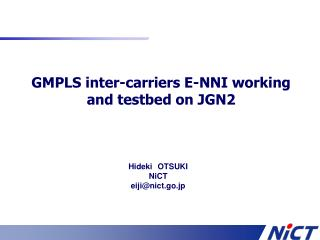 GMPLS inter-carriers E-NNI working and testbed on JGN2