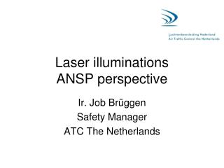 Laser illuminations ANSP perspective