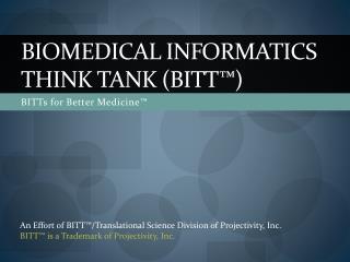 Biomedical Informatics  Think Tank BITT