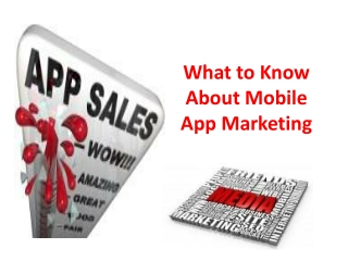 What to Know About Mobile App Marketing
