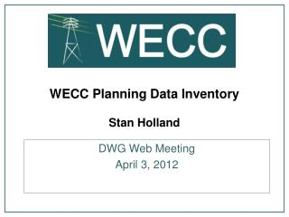 WECC Planning Data Inventory  Stan Holland