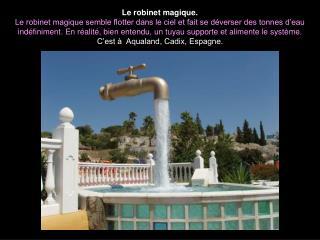 Le robinet magique. Le robinet magique semble flotter dans le ciel et fait se d verser des tonnes d eau ind finiment. En