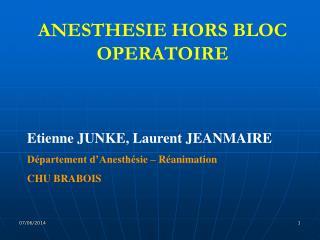 ANESTHESIE HORS BLOC OPERATOIRE