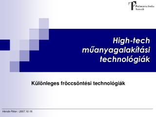 High-tech muanyagalak t si technol gi k
