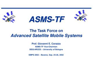 ASMS-TF  The Task Force on  Advanced Satellite Mobile Systems