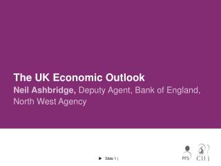 The UK Economic Outlook
