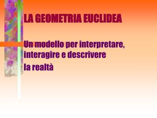 Un modello per interpretare, interagire e descrivere  la realt