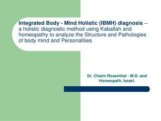 Integrated Body - Mind Holistic IBMH diagnosis    a holistic diagnostic method using Kaballah and homeopathy to analyze