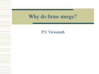 Why do firms merge