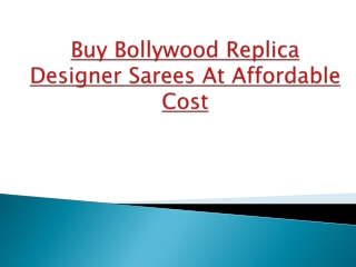 Buy Bollywood Replica Designer Sarees at Affordable Cost