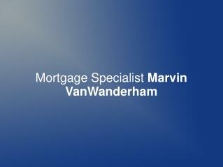 Mortgage Specialist Marvin VanWanderham