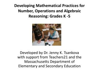 Developing Mathematical Practices for Number, Operations and Algebraic Reasoning: Grades K -5