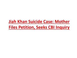 Jiah Khan Suicide Case: Mother Files Petition, Seeks CBI Inq