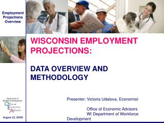 WISCONSIN EMPLOYMENT PROJECTIONS:  DATA OVERVIEW AND METHODOLOGY