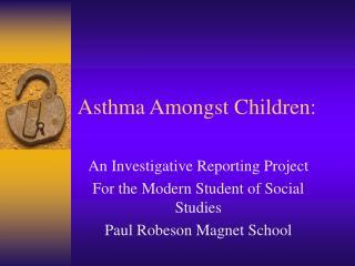 Asthma Amongst Children: