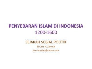 PENYEBARAN ISLAM DI INDONESIA 1200-1600