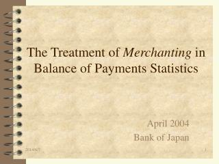 The Treatment of Merchanting in Balance of Payments Statistics