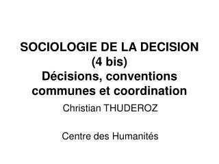 SOCIOLOGIE DE LA DECISION 4 bis D cisions, conventions communes et coordination
