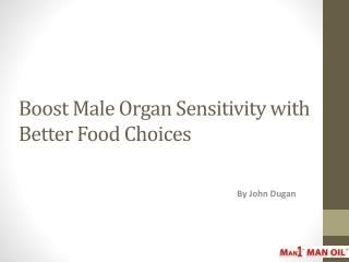 Boost Male Organ Sensitivity with Better Food Choices